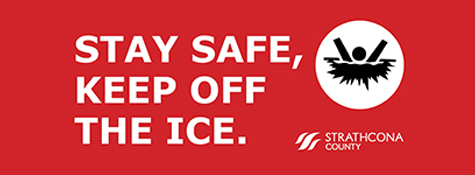 Residents are asked to stay safe: keep off the ice