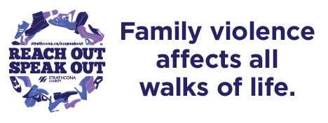Help prevent family violence: reach out, speak out.