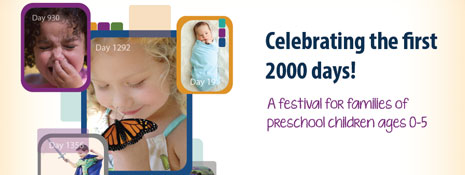 Celebrate the First 2000 Days with your child!