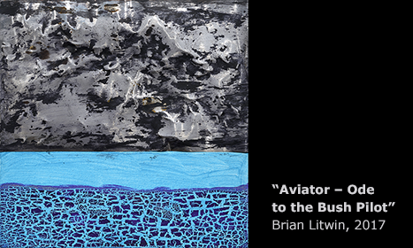 Aviator – Ode to the Bush Pilot, by Brian Litwin, 2017