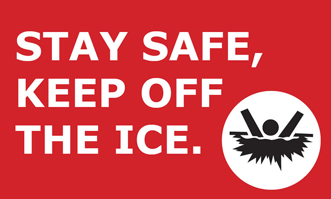 Residents asked to stay safe and keep off the ice